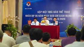Lãnh đạo VFF và VPF tại buổi gặp gỡ phóng viên thể thao khu vực phía Nam.