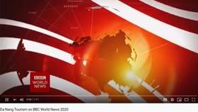 Du lịch Đà Nẵng xuất hiện liên tục trên kênh truyền hình quốc tế BBC