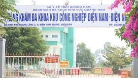 Phòng khám Đa khoa KCN Điện Nam- Điện Ngọc là nơi chữa trị cho các ca mắc Covid-19 của tỉnh Quảng Nam