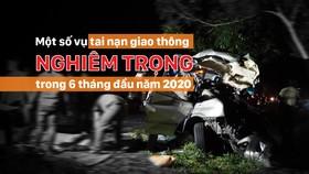 Một số vụ tai nạn giao thông nghiêm trọng trong 6 tháng đầu năm 2020