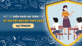 Một số biện pháp an toàn cho kỳ thi tốt nghiệp THPT năm 2020 tại TPHCM