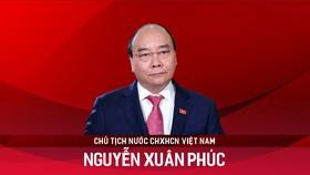 Tân Chủ tịch nước Nguyễn Xuân Phúc