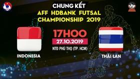 Trực tiếp Indonesia - Thái Lan, AFF HDBank Futsal Championship 2019