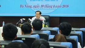 """Chủ tịch Đà Nẵng giải đáp nhiều vấn đề """"nóng"""" trước báo giới"""
