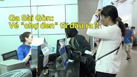 """Ga Sài Gòn: Vé """"chợ đen"""" từ đâu ra?"""