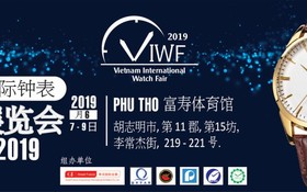 由QSTAR公司配合中國香港粵召展覽有限公司、廣州鐘錶行業商會、保利集團舉辦的2019年越南鐘錶國際展覽會(VIWF) 將於本月7到9日在富壽體育館(第十一郡李常傑街219號)舉辦。(圖源:VIWF)