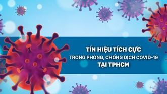 Tín hiệu tích cực trong phòng, chống dịch Covid-19 tại TPHCM