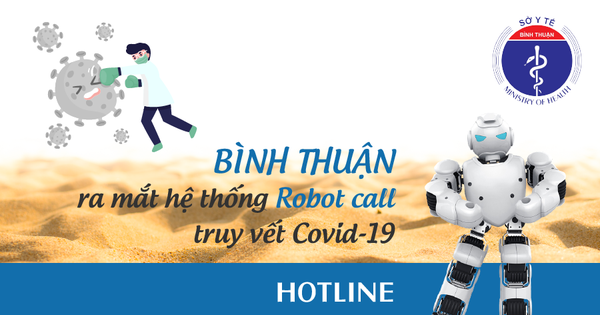 """""""Robot Call"""" phòng chống Covid-19 tiếp tục được ứng dụng tại Bình Thuận"""