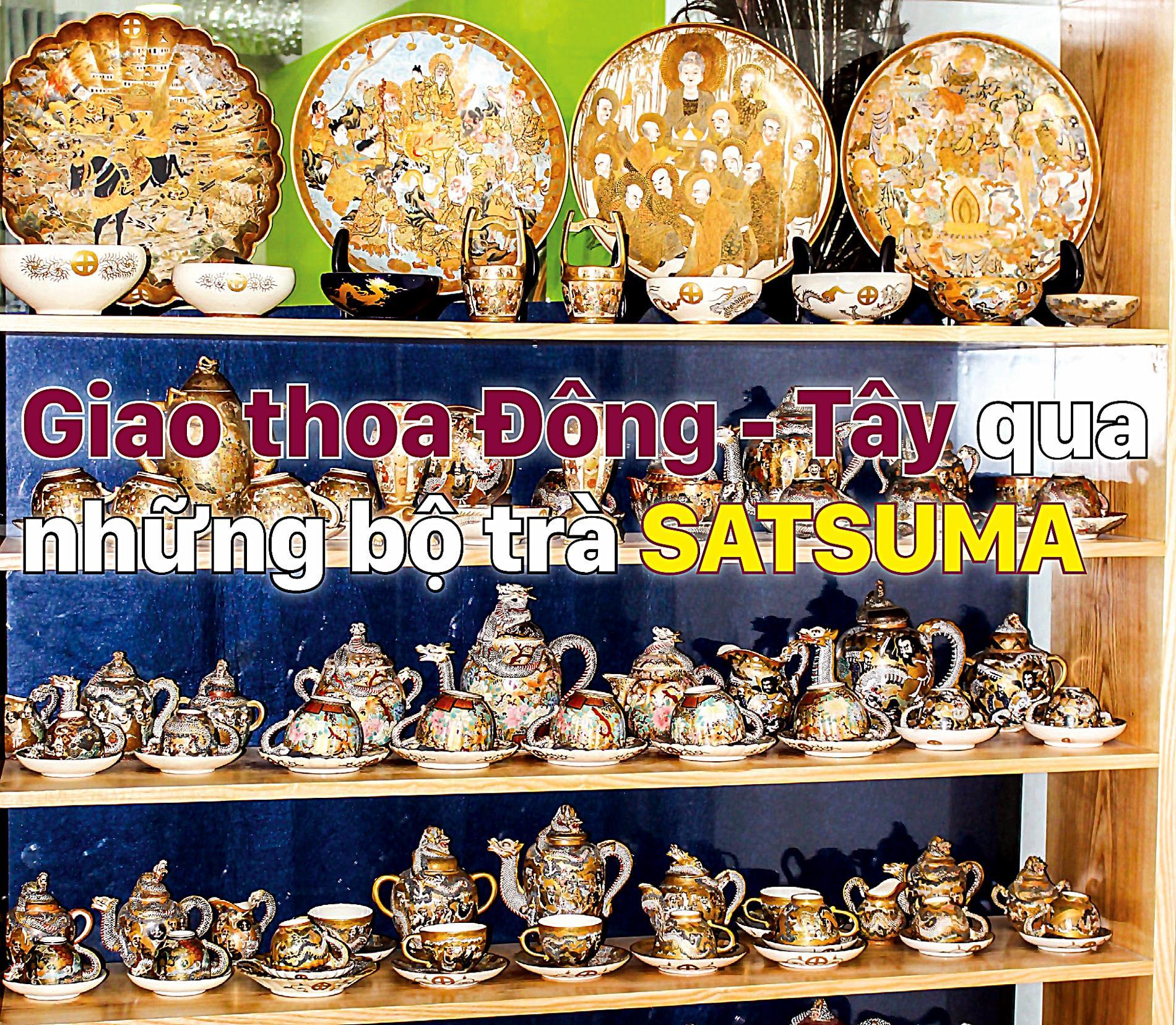 Giao thoa Đông - Tây qua những bộ trà SATSUMA