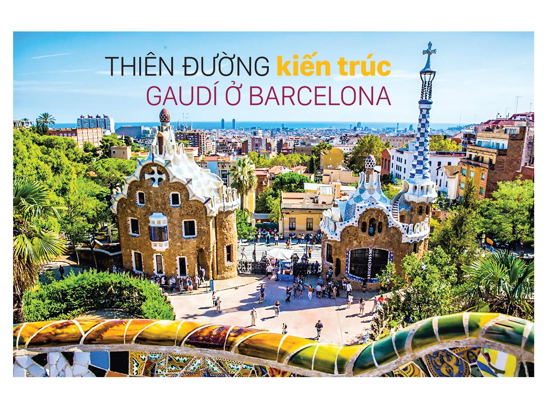 Thiên đường kiến trúc Gaudí ở Barcelona
