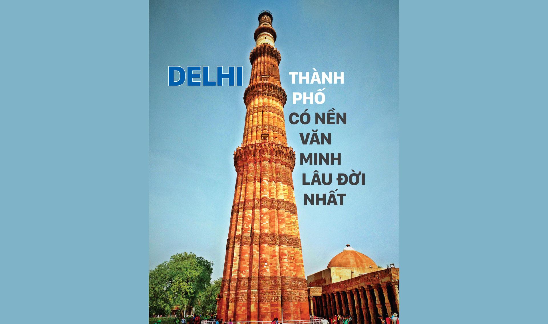 DELHI - Thành phố  có nền  văn minh  lâu đời nhất