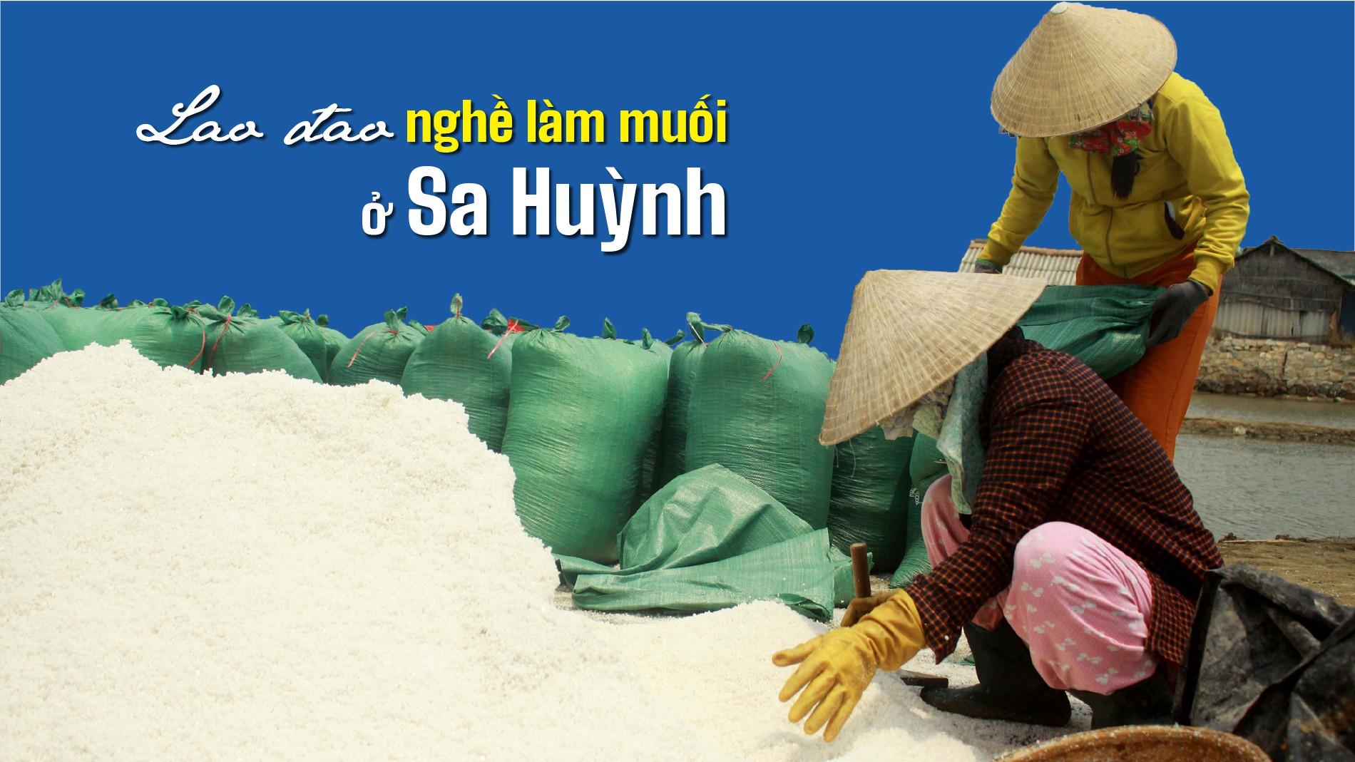 Lao đao nghề làm muối ở Sa Huỳnh, Quảng Ngãi