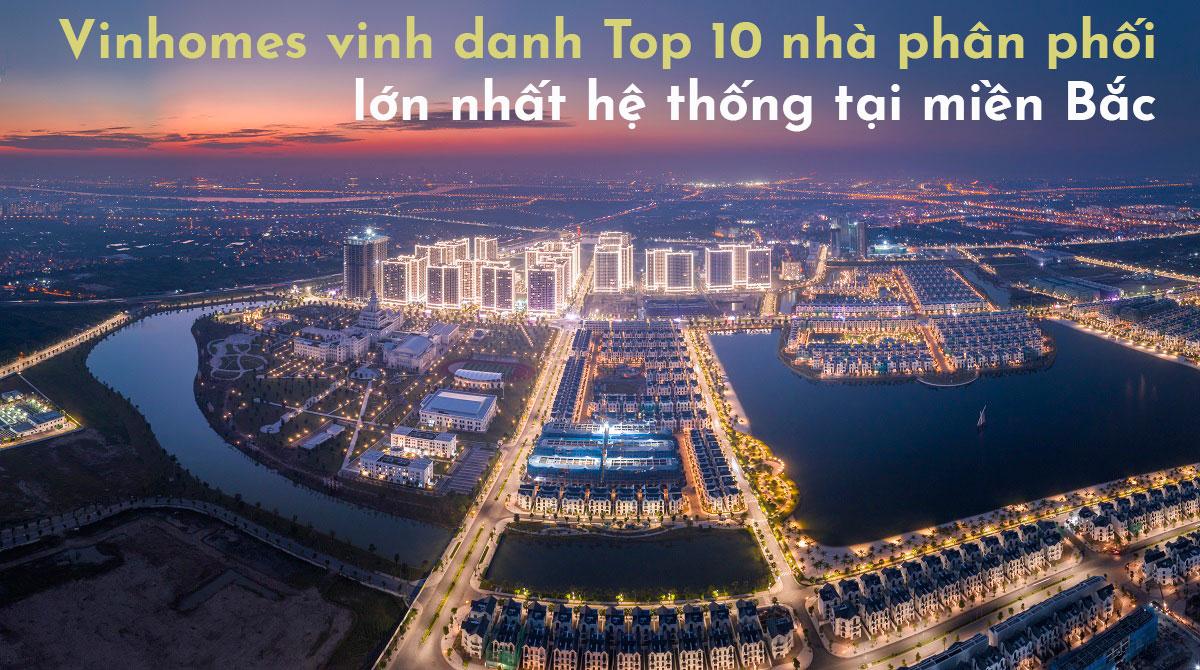Vinhomes vinh danh Top 10 nhà phân phối lớn nhất hệ thống tại miền Bắc