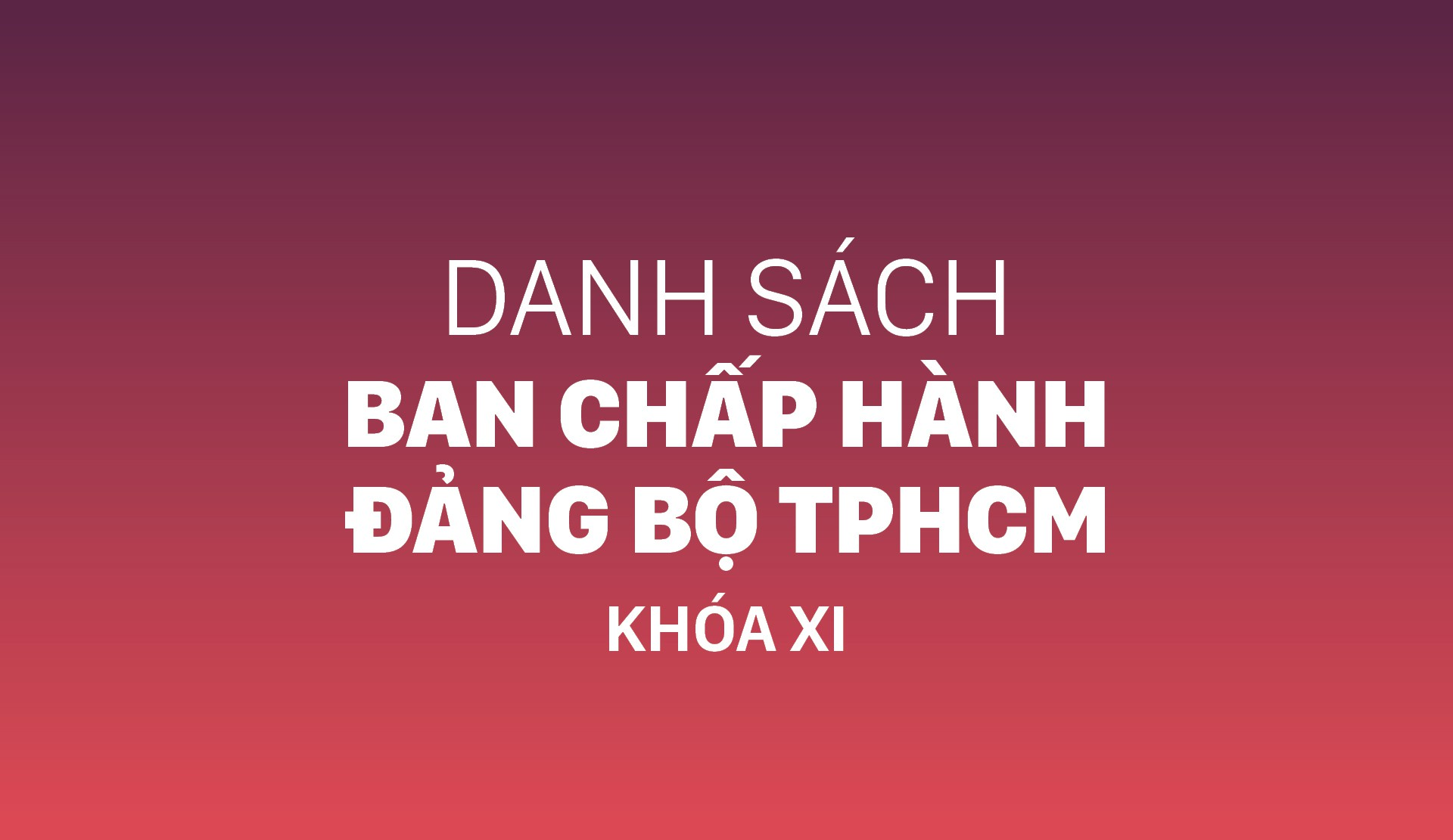 Công bố danh sách Ban Chấp hành Đảng bộ TPHCM khóa XI, nhiệm kỳ 2020-2025