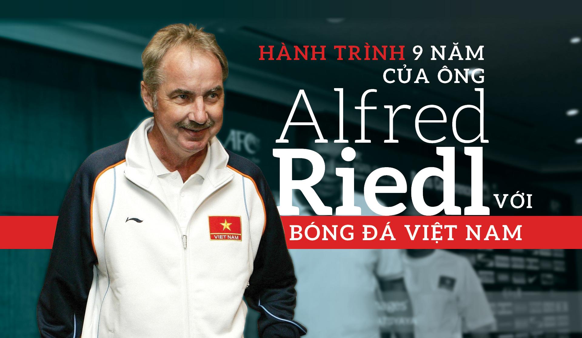 Hành trình 9 năm của ông Alfred Riedl với bóng đá Việt Nam