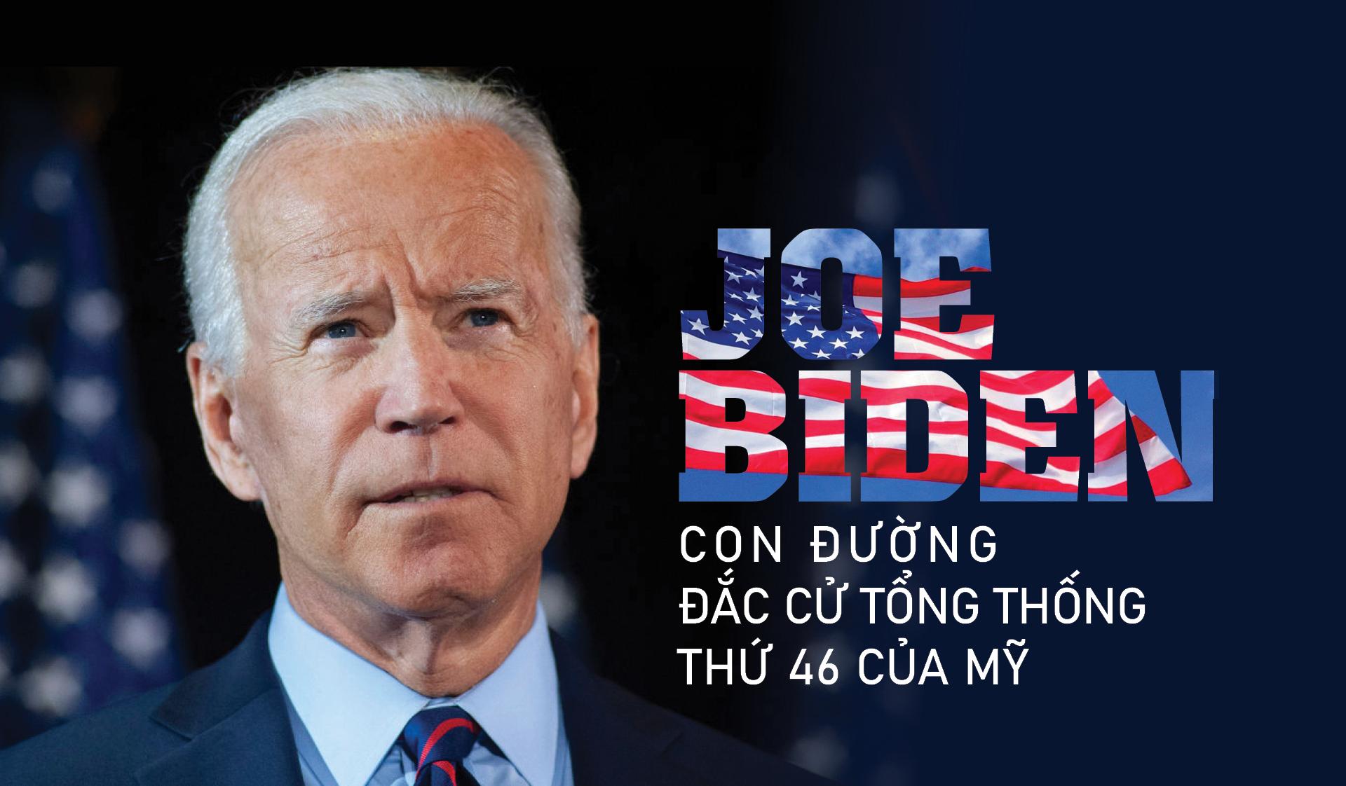 Joe Biden - Con đường đắc cử Tổng thống thứ 46 của Mỹ