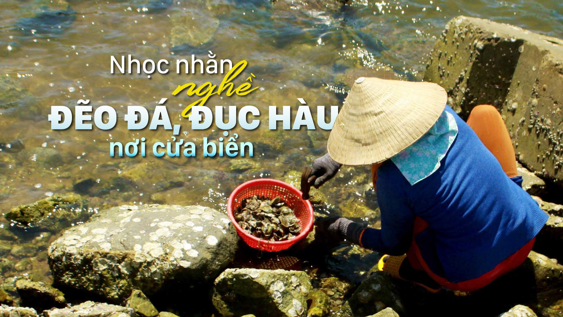 Nhọc nhằn nghề đẽo đá, đục hàu nơi cửa biển