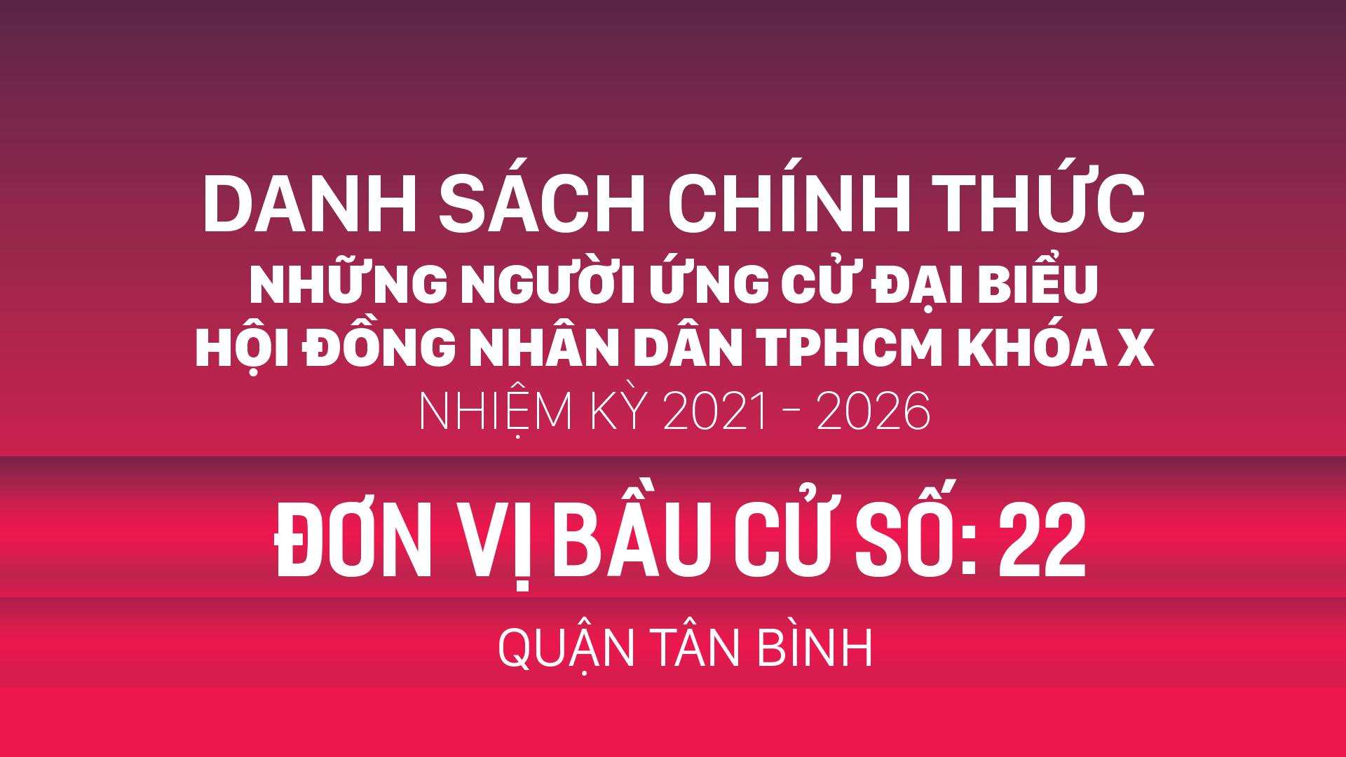 Đơn vị bầu cử số: 22 (quận Tân Bình)