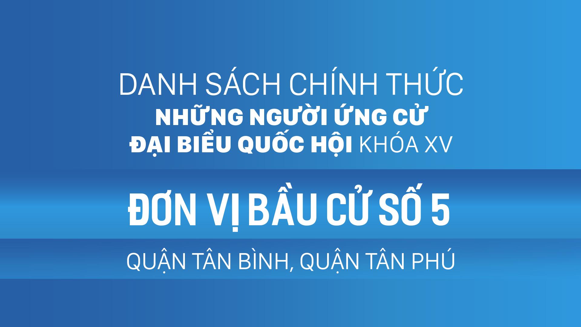 Đơn vị bầu cử số 5 (quận Tân Bình, quận Tân Phú)