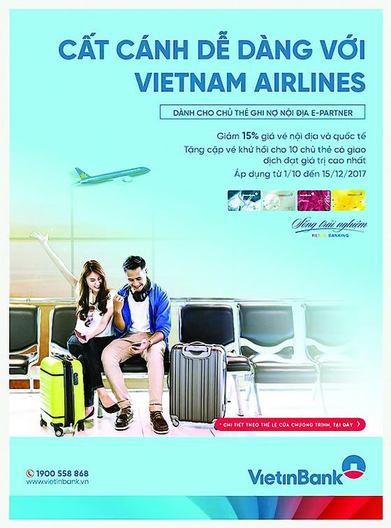 Cất cánh dễ dàng cùng thẻ E-Partner VietinBank ảnh 1