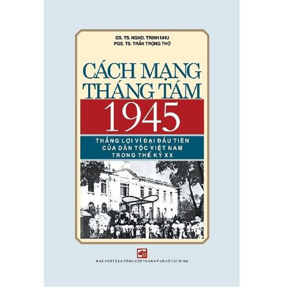 Ấn hành tác phẩm kỷ niệm 75 năm Cách mạng Tháng Tám  ảnh 1