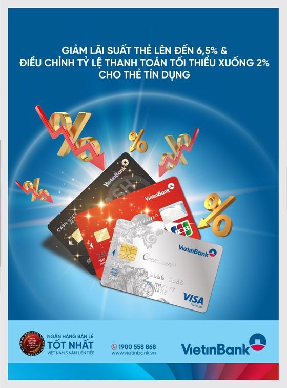 VietinBank thông báo điều chỉnh lãi suất và tỷ lệ trích nợ tối thiểu thẻ tín dụng ảnh 1
