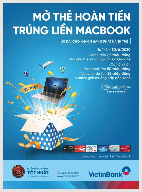 Mở thẻ hoàn tiền - Trúng liền Macbook cùng VietinBank ảnh 2