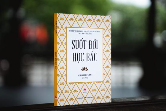 Ra mắt 'Suốt đời học Bác' nhân kỷ niệm 130 năm ngày sinh Chủ tịch Hồ Chí Minh  ảnh 1