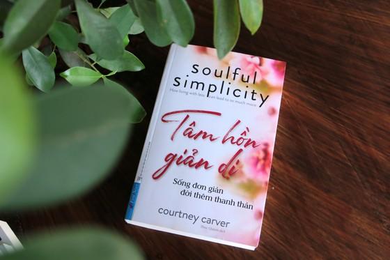 Tâm hồn giản dị: Sống thanh thản hơn nhờ biết 'tối giản tâm hồn' ảnh 1
