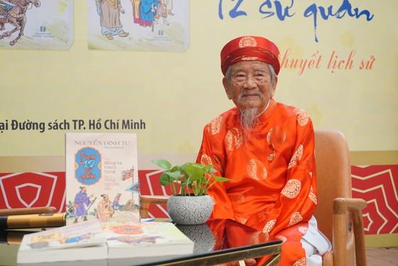Ra mắt tiểu thuyết lịch sử 'Loạn 12 sứ quân' của nhà nghiên cứu 99 tuổi  ảnh 3