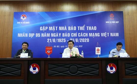 Lãnh đạo VFF, VPF gặp mặt các phóng viên thể thao Việt Nam ảnh 2