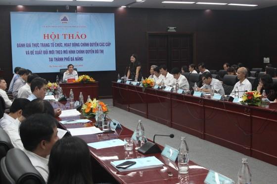 Đà Nẵng tổ chức thảo luận đổi mới theo mô hình chính quyền đô thị ảnh 1