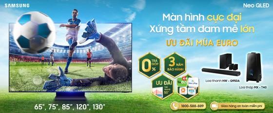 Thời điểm vàng lên đời TV Samsung: Ưu đãi khủng Euro 2020