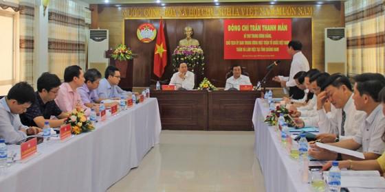 Chủ tịch UBTƯ MTTQ Việt Nam Trần Thanh Mẫn duyệt kế hoạch Đại hội MTTQ VN tỉnh Quảng Nam  ảnh 2