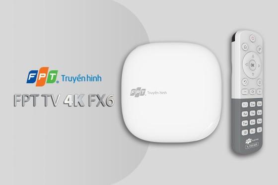 Truyền hình FPT giới thiệu bộ giải mã - FPT TV 4K FX6 ảnh 1