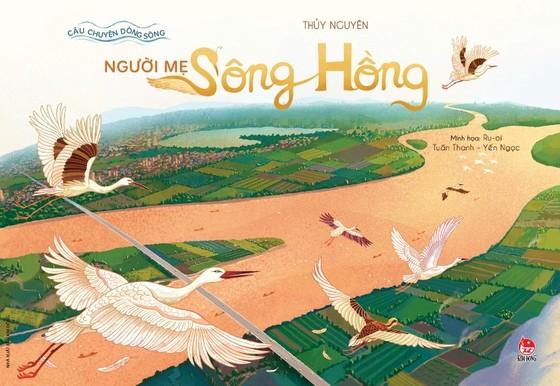 Câu chuyện về những dòng sông chảy trong lòng nước Việt ảnh 1