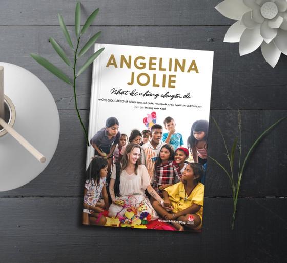 """""""Nhật ký những chuyến đi""""- tự truyện truyền cảm hứng của diễn viên Angelina Jolie  ảnh 1"""