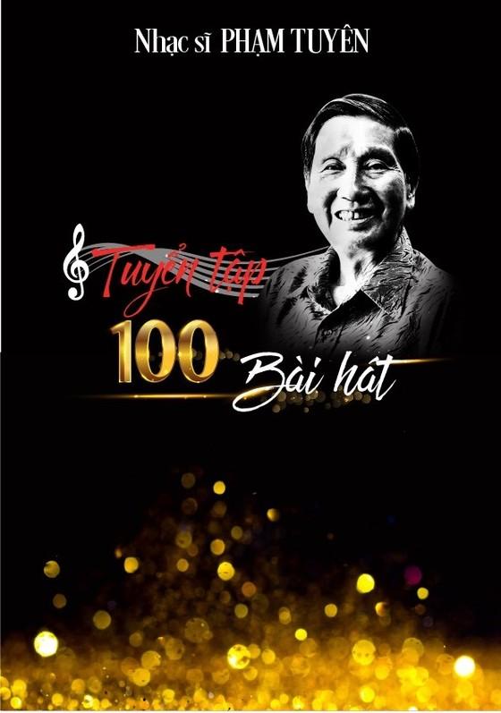 Nhạc sĩ Phạm Tuyên và 100 ca khúc đi cùng năm tháng ảnh 1
