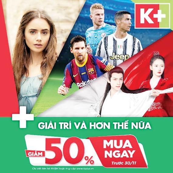 """Truyền hình K+ khuyến mại """"khủng"""" 50% dịp cuối năm"""