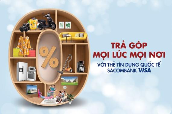 Chủ thẻ Sacombank Visa được miễn phí dịch vụ trả góp 0%