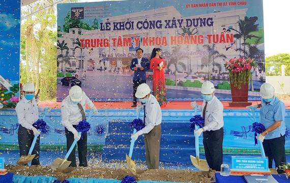 Nghi thức khởi công Trung tâm Y khoa Hoàng Tuấn Vĩnh Châu (Sóc Trăng) – Tuấn Quang