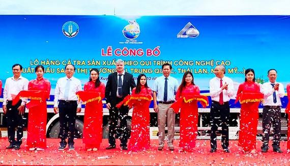 Công bố xuất khẩu lô hàng cá tra sản xuất theo công nghệ cao