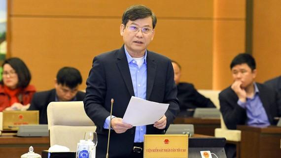 Viện trưởng Viện Kiểm sát Nhân dân tối cao Lê Minh Trí báo cáo tại phiên họp