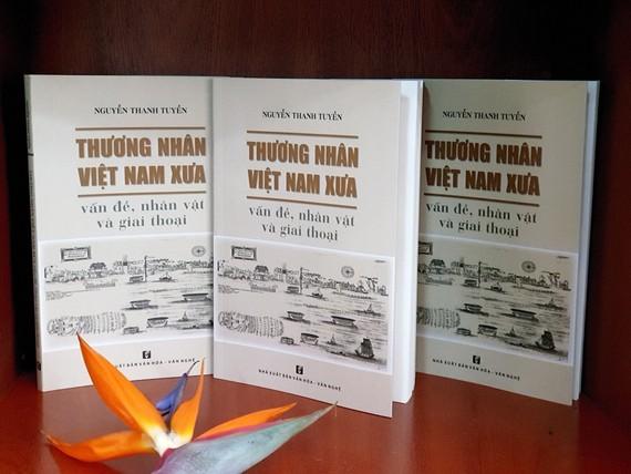 """""""Thương nhân Việt Nam xưa - vấn đề, nhân vật và giai thoại"""" được xem là món quà quý giá và hữu dụng đối với các doanh nhân ngày nay"""