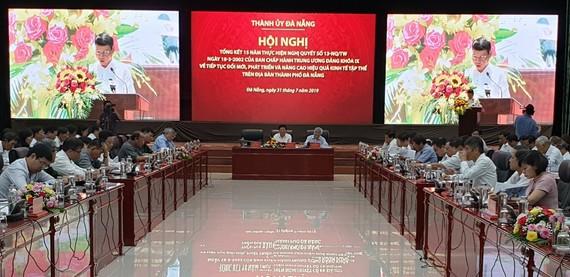 Hội nghị tổng kết 15 năm thực hiện Nghị quyết của Bộ Chính trị về kinh tế tập thể do Thành ủy Đà Nẵng tổ chức