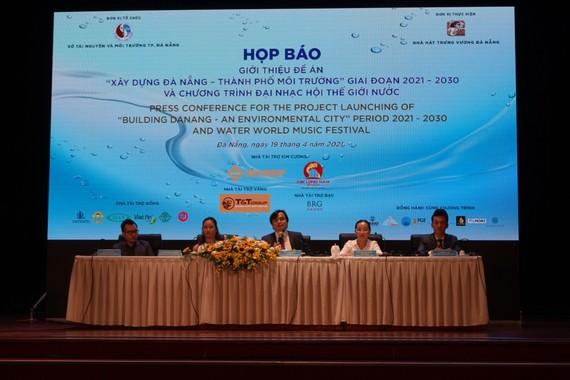 """Đà Nẵng họp báo giới thiệu về Đề án """"Xây dựng Đà Nẵng-Thành phố môi trường"""" giai đoạn 2021-2030"""
