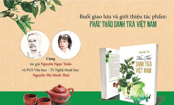 """Giao lưu giới thiệu tác phẩm """"Phác thảo danh trà Việt Nam"""" của tác giả Nguyễn Ngọc Tuấn"""