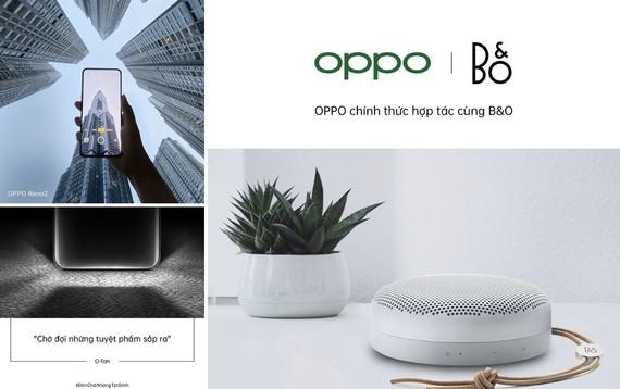 OPPO Việt Nam chính thức  hợp tác cùng thương hiệu Bang & Olufsen