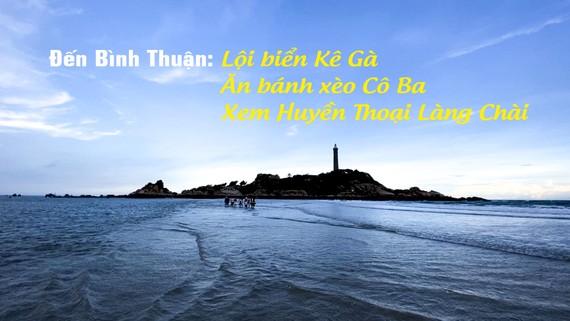 Đến Bình Thuận lội biển Kê Gà – Ăn bánh xèo Cô Ba – Xem Huyền Thoại Làng Chài