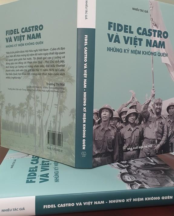 """Cuốn sách """"Fidel Castro và Việt Nam - Những kỷ niệm không quên"""". Ảnh: QĐND"""